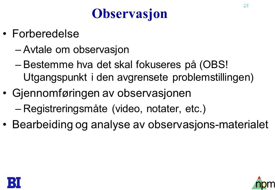 Observasjon Forberedelse Gjennomføringen av observasjonen