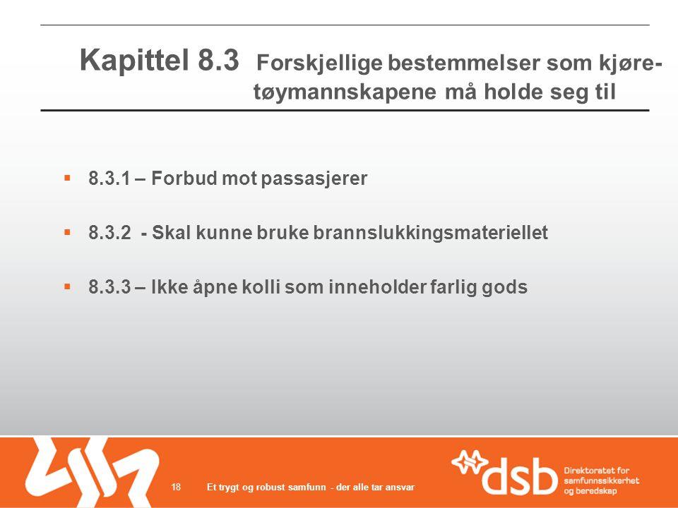 Kapittel 8.3 Forskjellige bestemmelser som kjøre- tøymannskapene må holde seg til