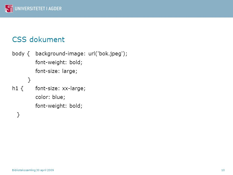 CSS dokument body { background-image: url( bok.jpeg );
