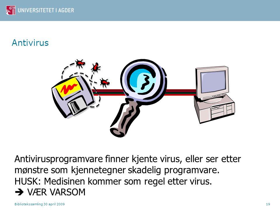 HUSK: Medisinen kommer som regel etter virus.  VÆR VARSOM