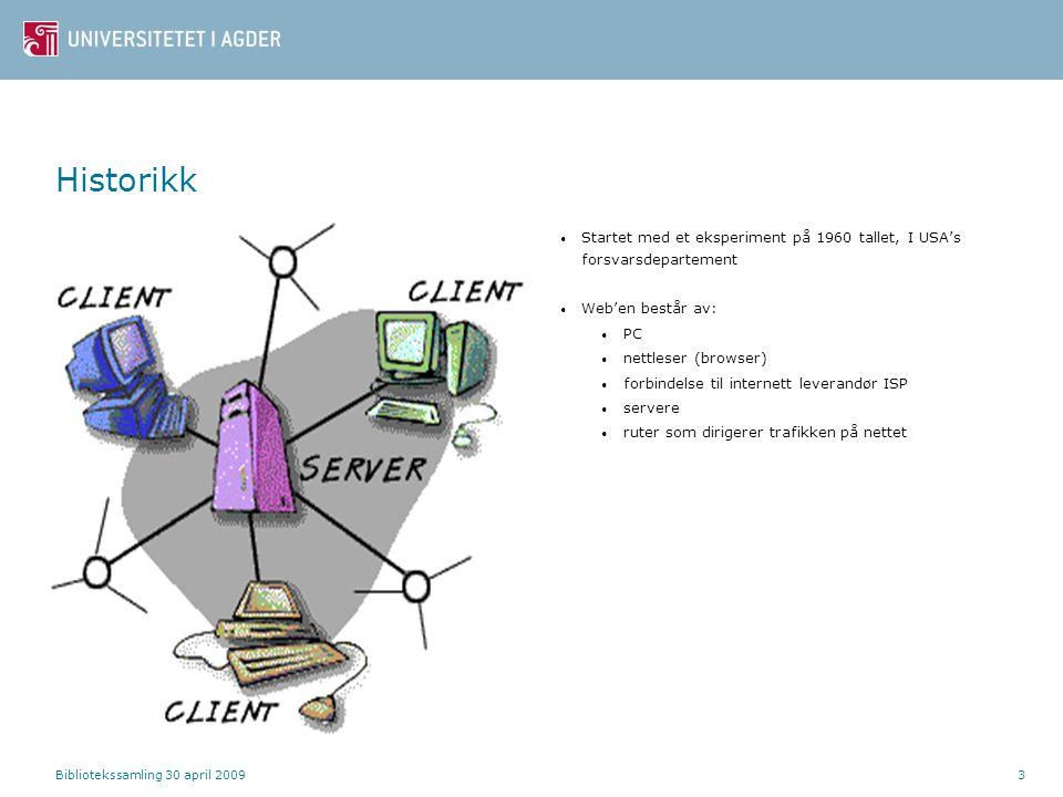 Historikk Startet med et eksperiment på 1960 tallet, I USA's forsvarsdepartement. Web'en består av: