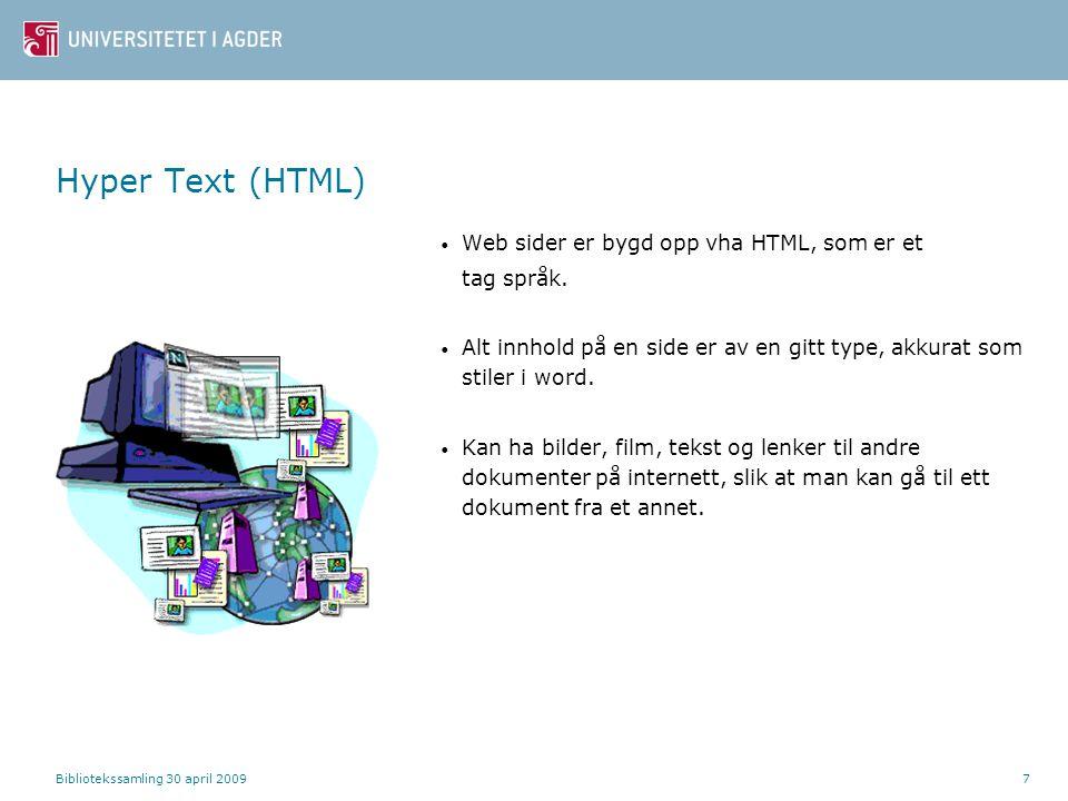 Hyper Text (HTML) Web sider er bygd opp vha HTML, som er et tag språk.