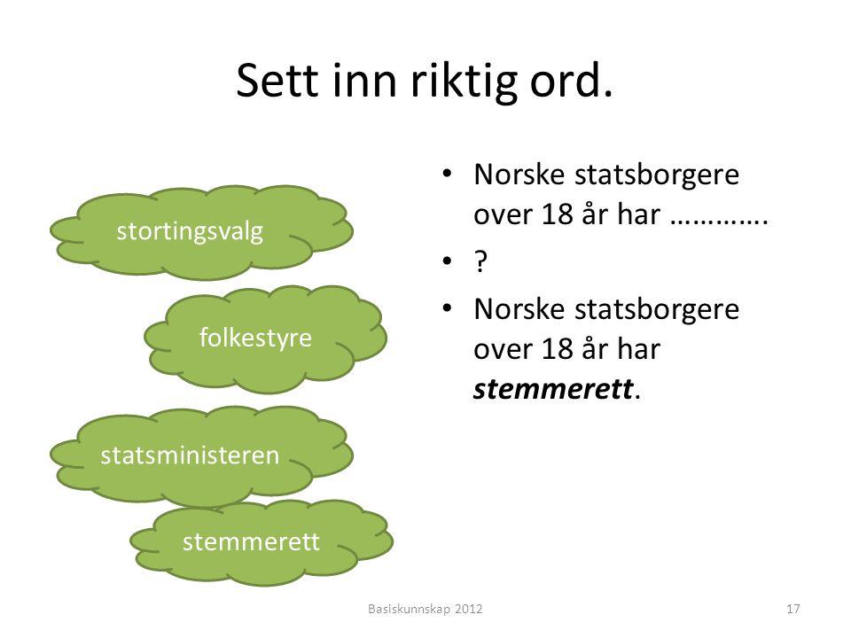 Sett inn riktig ord. Norske statsborgere over 18 år har ………….