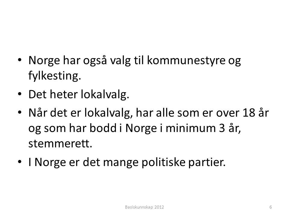 Norge har også valg til kommunestyre og fylkesting.