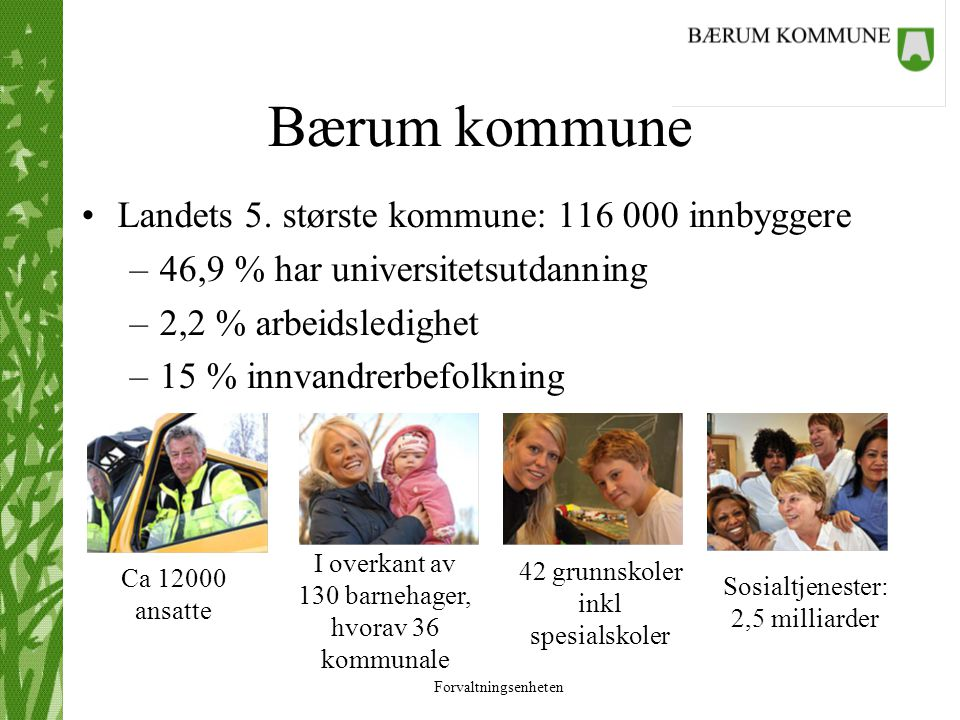Bærum kommune Landets 5. største kommune: 116 000 innbyggere