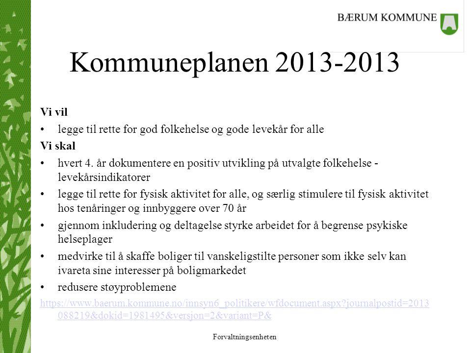 Kommuneplanen 2013-2013 Vi vil. legge til rette for god folkehelse og gode levekår for alle. Vi skal.