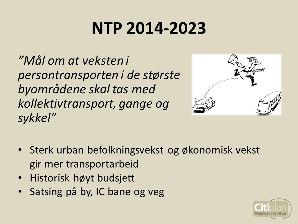 NTP 2014-2023 Mål om at veksten i persontransporten i de største byområdene skal tas med kollektivtransport, gange og sykkel