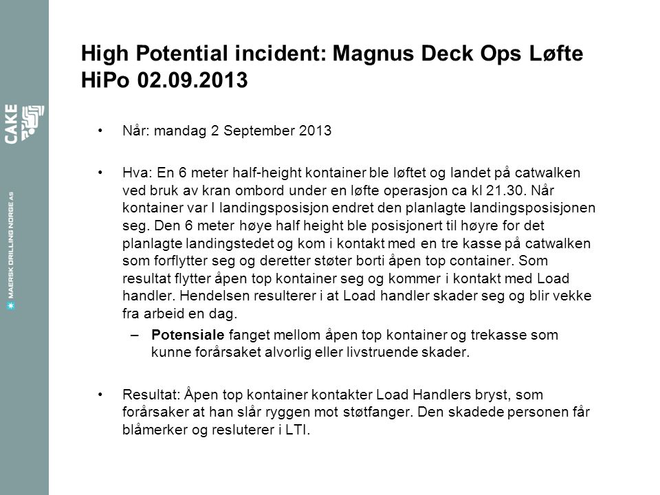 High Potential incident: Magnus Deck Ops Løfte HiPo 02.09.2013
