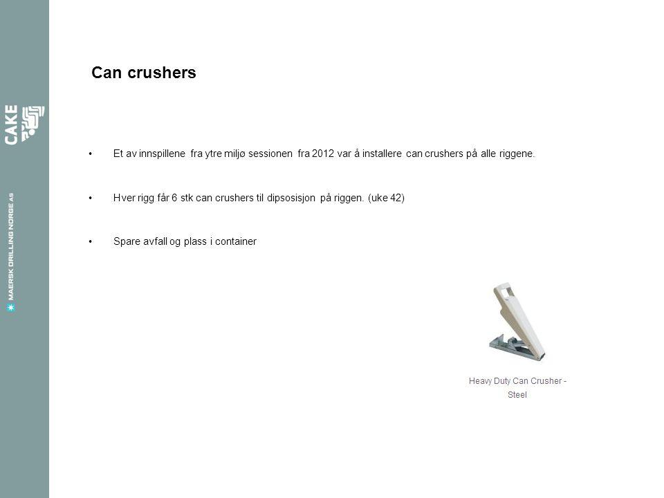 Can crushers Et av innspillene fra ytre miljø sessionen fra 2012 var å installere can crushers på alle riggene.