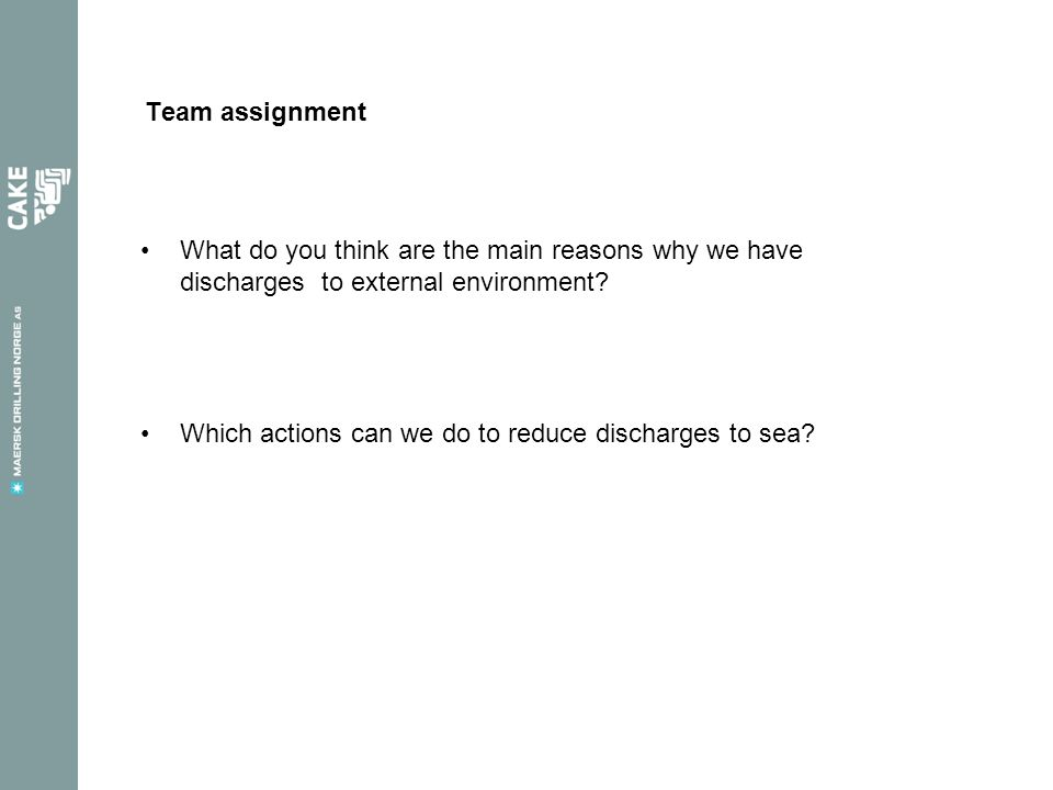 Team assignment What do you think are the main reasons why we have discharges to external environment