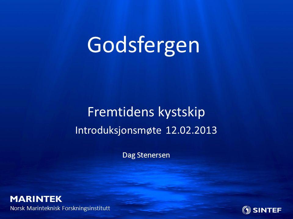 Godsfergen Fremtidens kystskip Introduksjonsmøte 12.02.2013