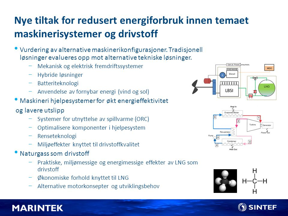 Nye tiltak for redusert energiforbruk innen temaet maskinerisystemer og drivstoff