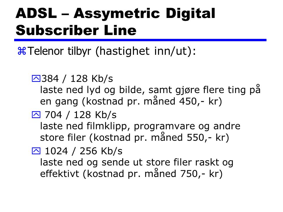 ADSL – Assymetric Digital Subscriber Line