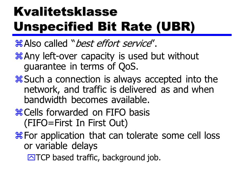 Kvalitetsklasse Unspecified Bit Rate (UBR)