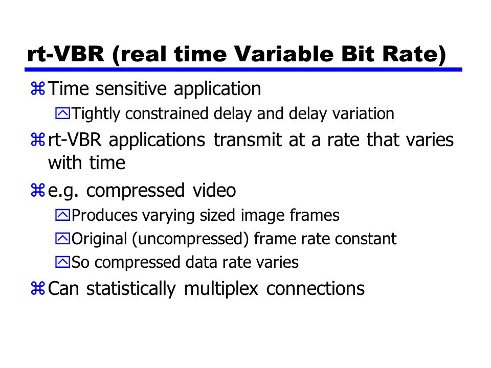 rt-VBR (real time Variable Bit Rate)