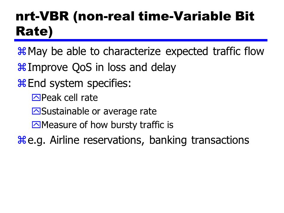nrt-VBR (non-real time-Variable Bit Rate)