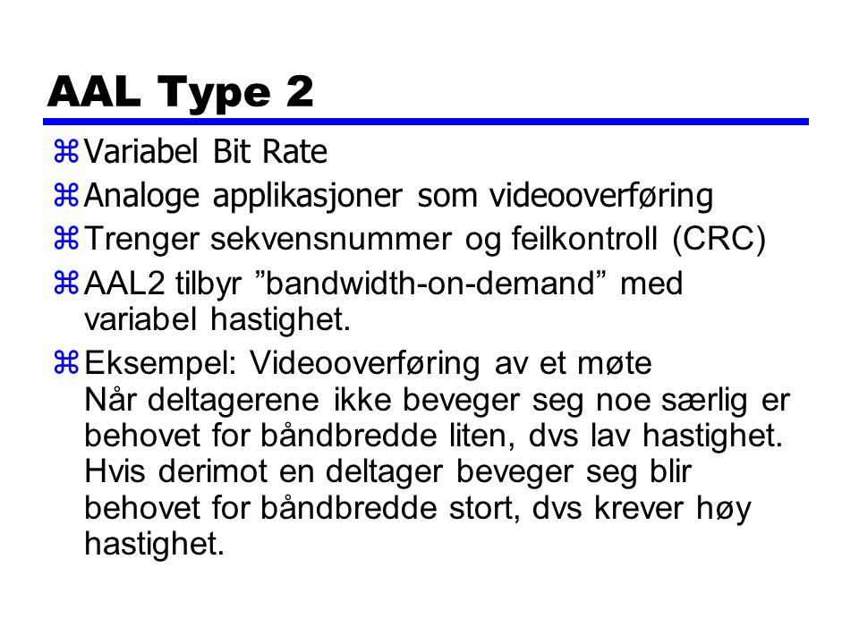 AAL Type 2 Variabel Bit Rate Analoge applikasjoner som videooverføring