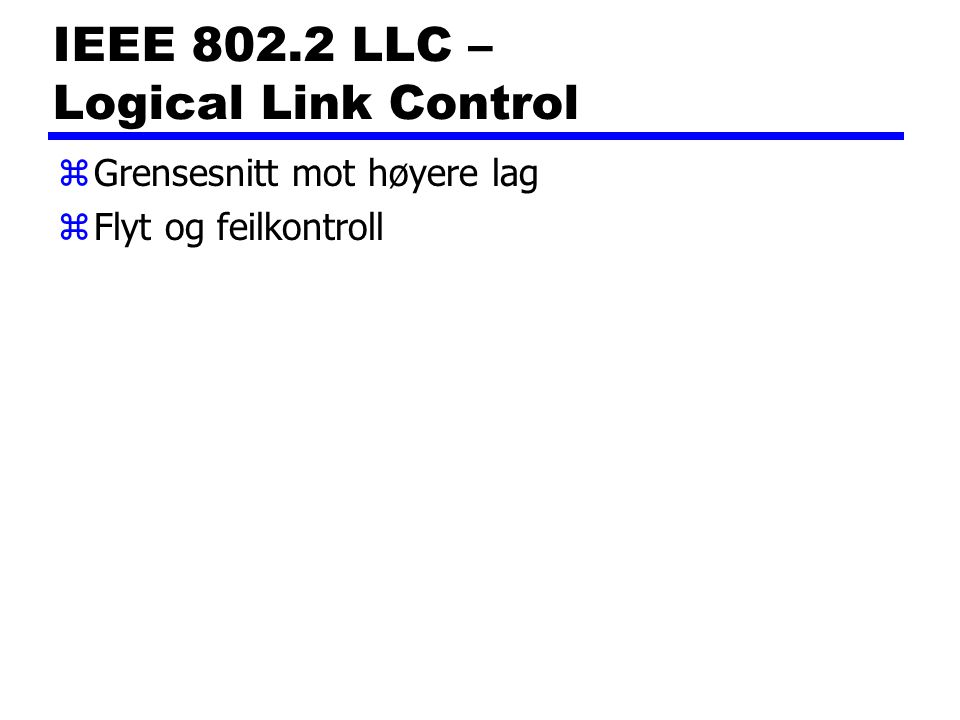 IEEE 802.2 LLC – Logical Link Control