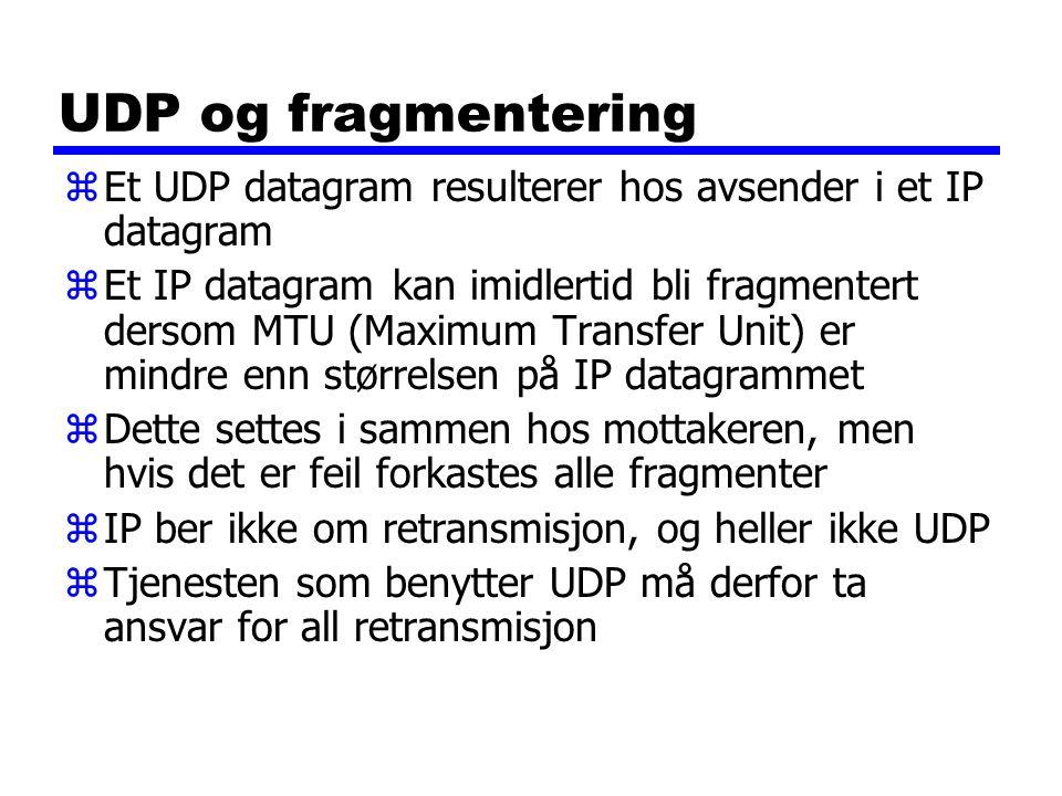 UDP og fragmentering Et UDP datagram resulterer hos avsender i et IP datagram.
