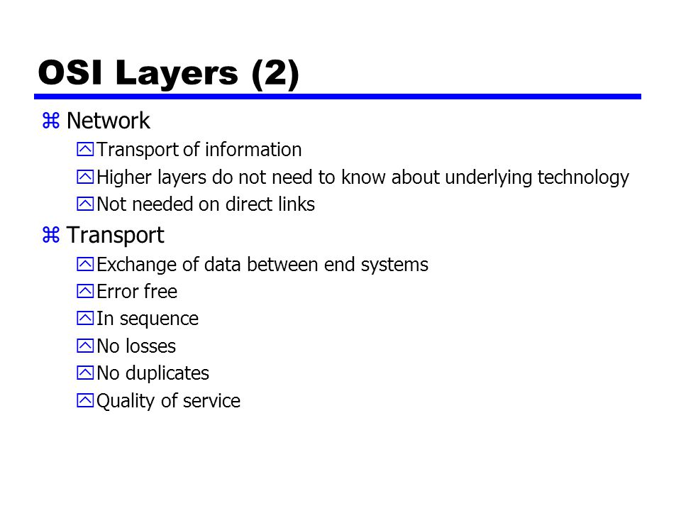 OSI Layers (2) Network Transport Transport of information