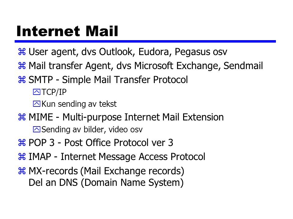 Internet Mail User agent, dvs Outlook, Eudora, Pegasus osv