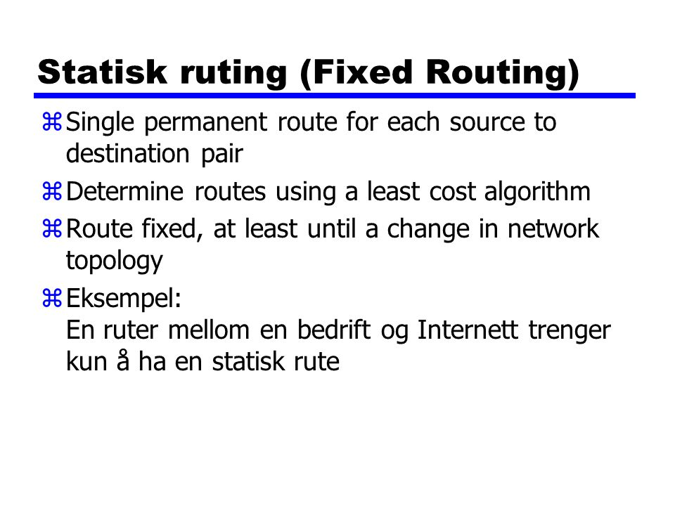 Statisk ruting (Fixed Routing)