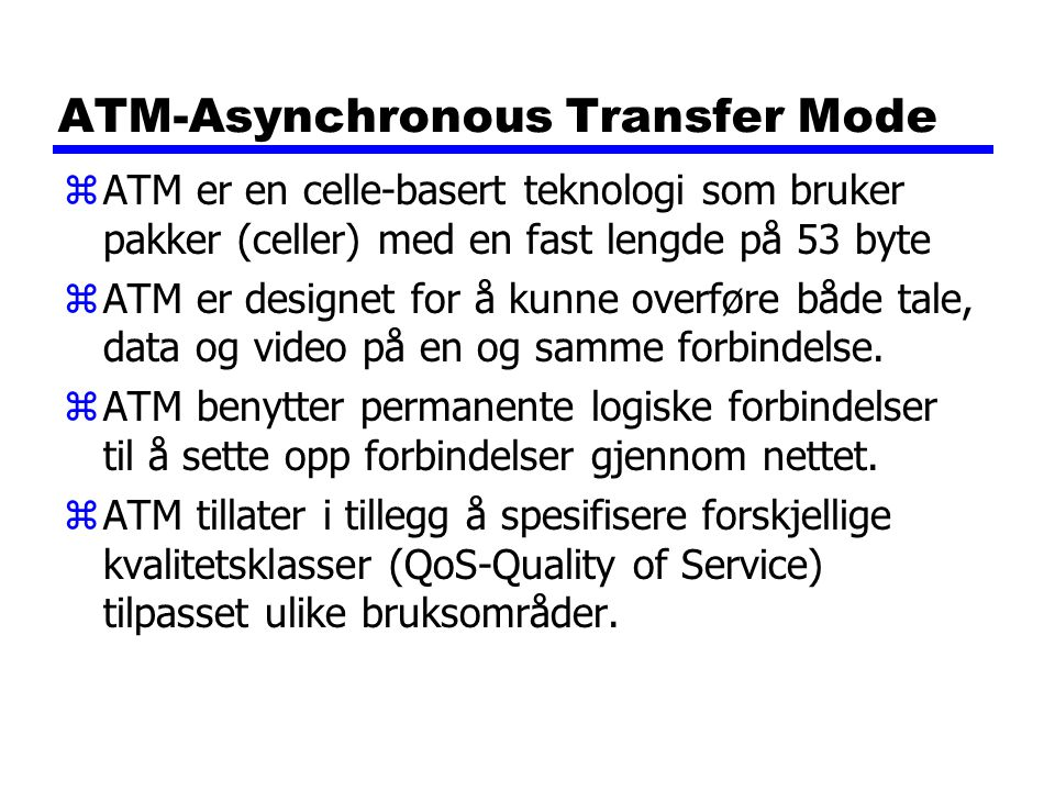 ATM-Asynchronous Transfer Mode