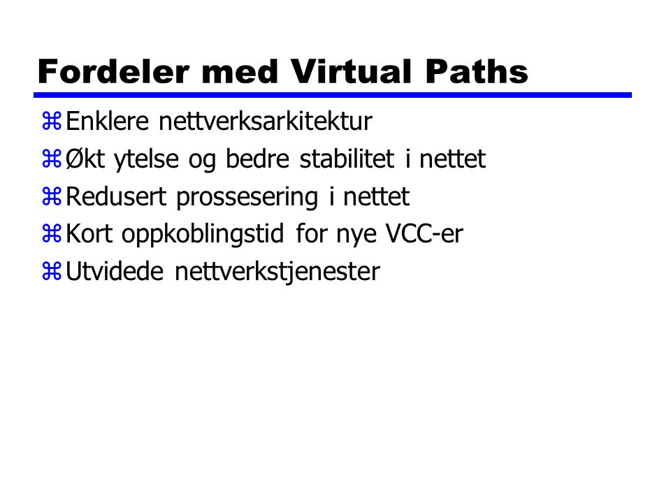 Fordeler med Virtual Paths