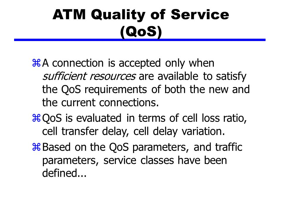 ATM Quality of Service (QoS)