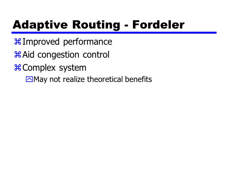 Adaptive Routing - Fordeler