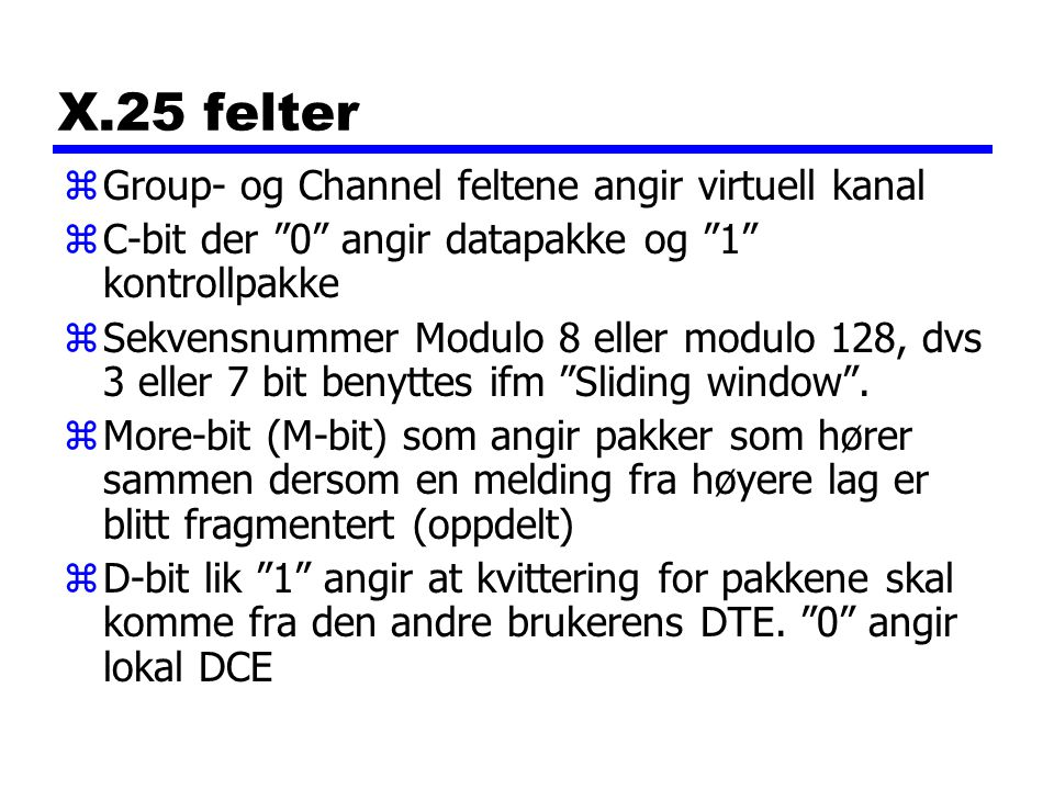 X.25 felter Group- og Channel feltene angir virtuell kanal