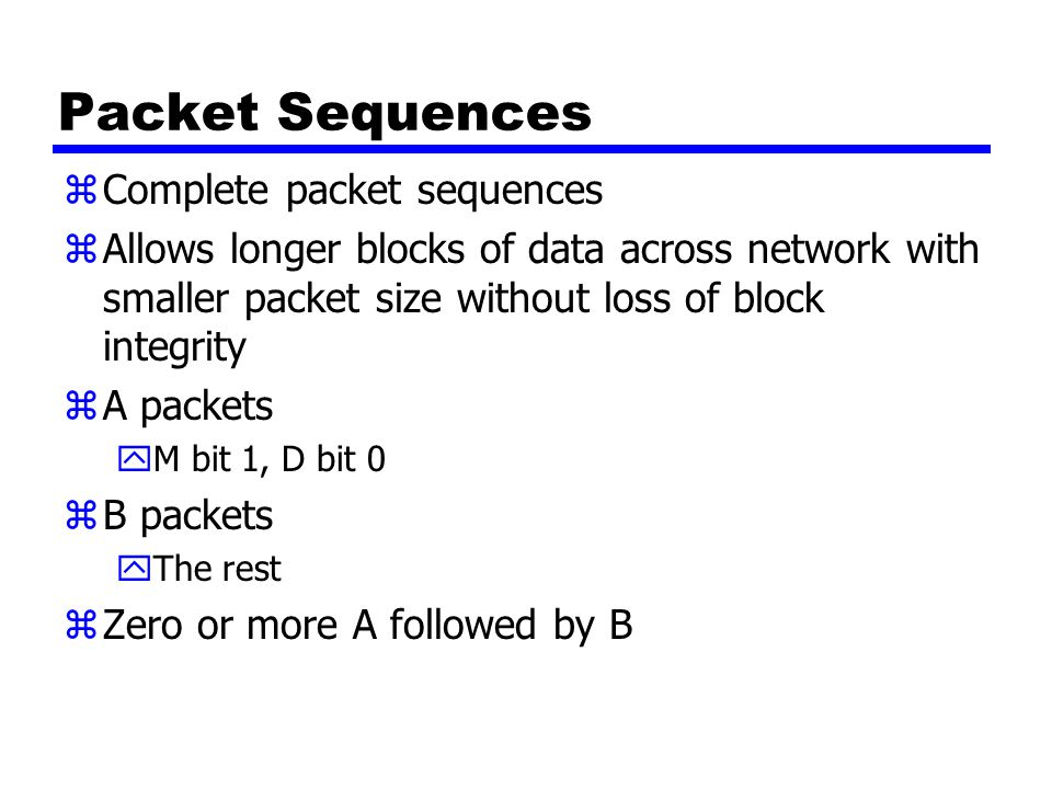 Packet Sequences Complete packet sequences