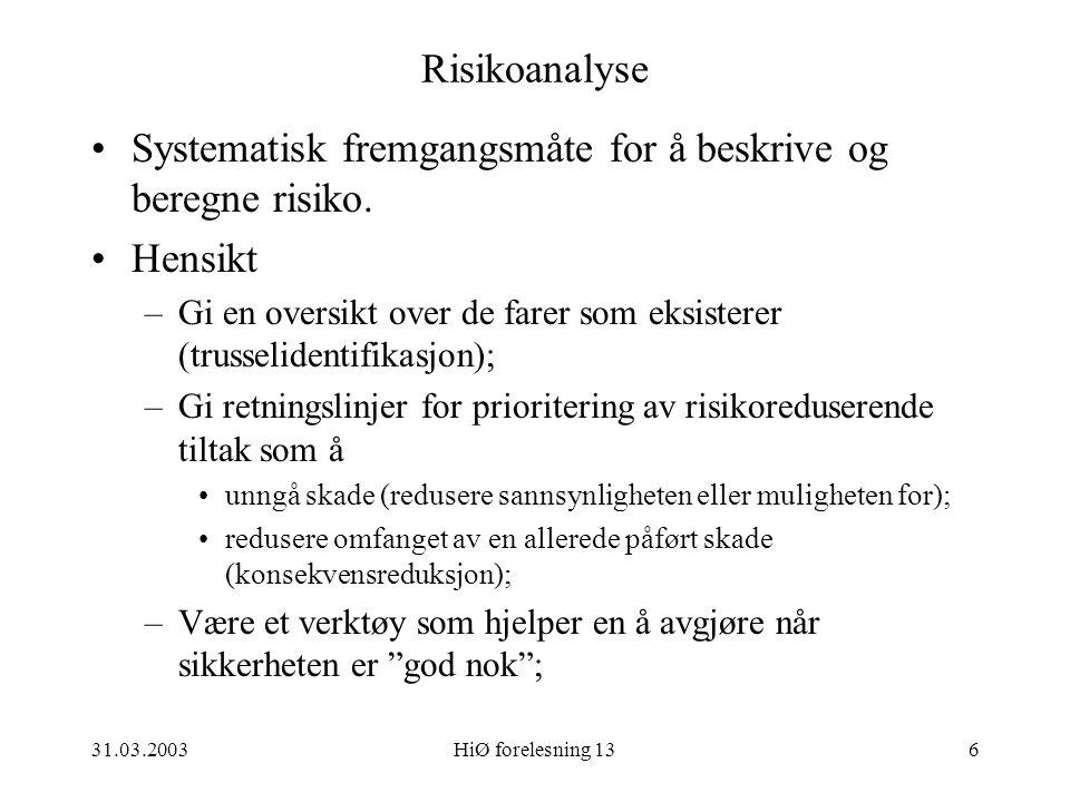 Systematisk fremgangsmåte for å beskrive og beregne risiko. Hensikt