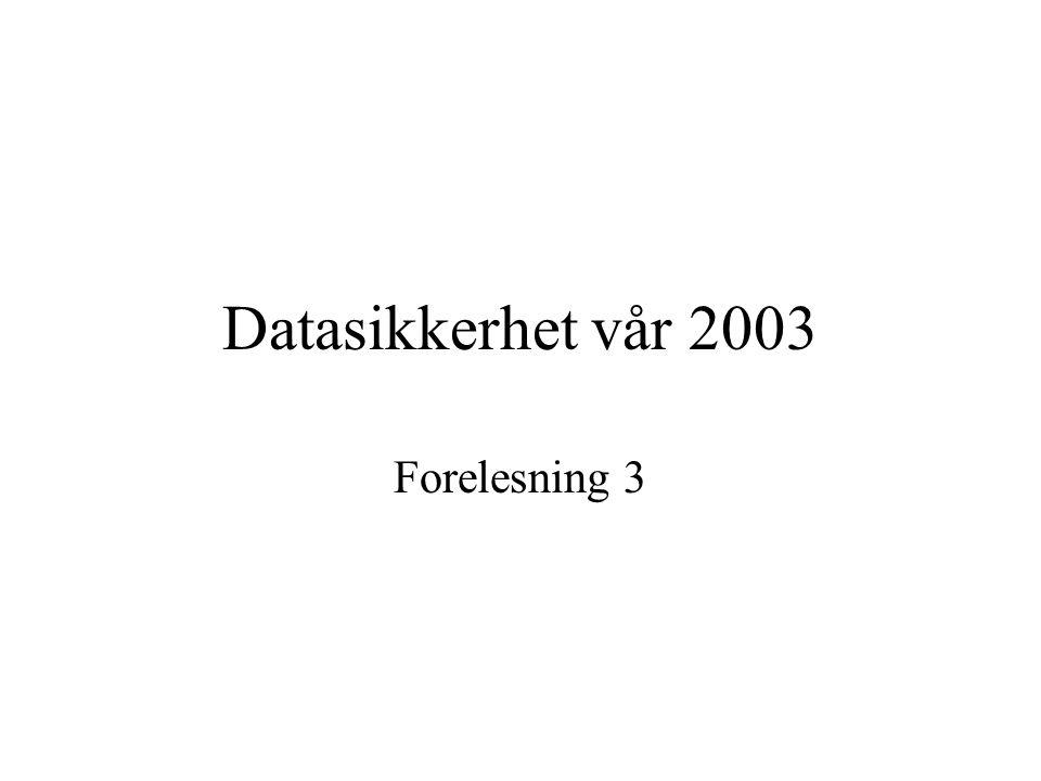 HiØ 20.01 2003 Datasikkerhet vår 2003 Forelesning 3 Forelesning 3