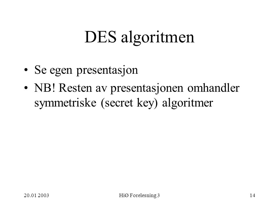 DES algoritmen Se egen presentasjon