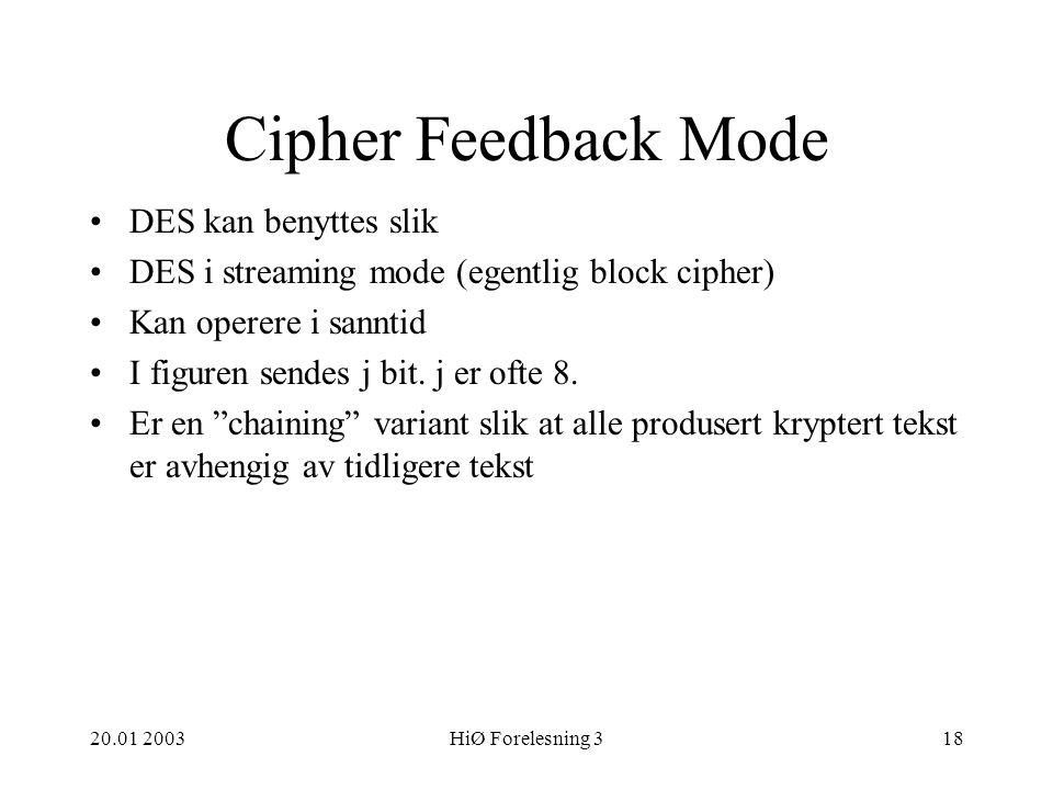 Cipher Feedback Mode DES kan benyttes slik
