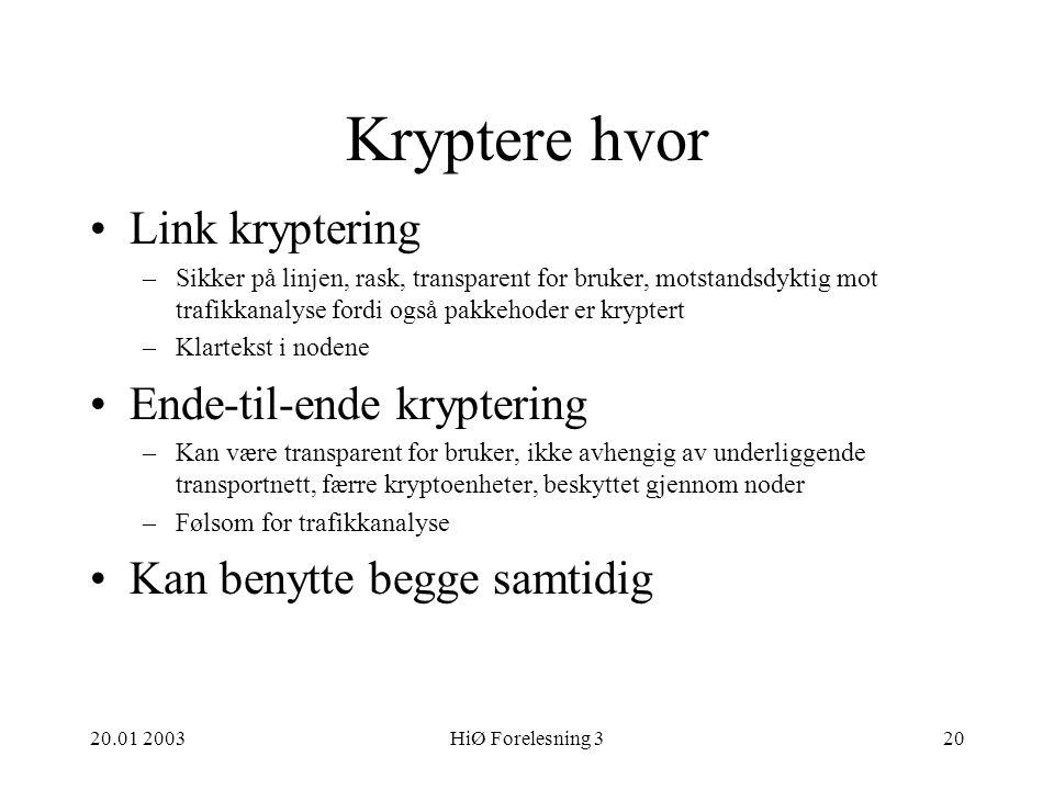 Kryptere hvor Link kryptering Ende-til-ende kryptering