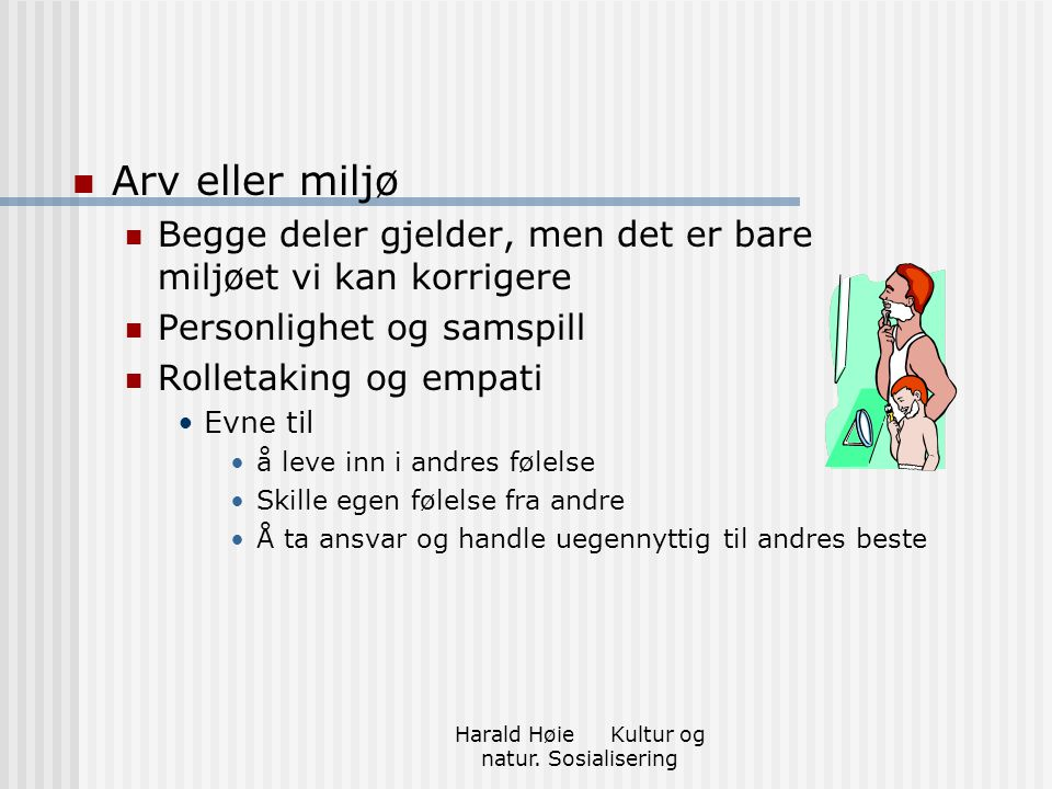 Harald Høie Kultur og natur. Sosialisering
