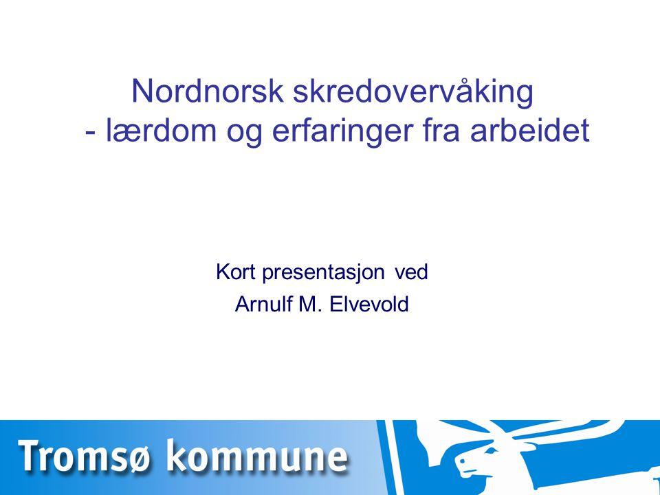 Nordnorsk skredovervåking - lærdom og erfaringer fra arbeidet