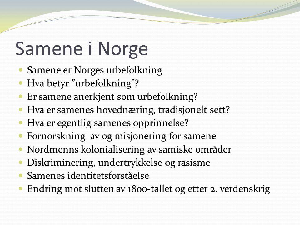 Samene i Norge Samene er Norges urbefolkning Hva betyr urbefolkning