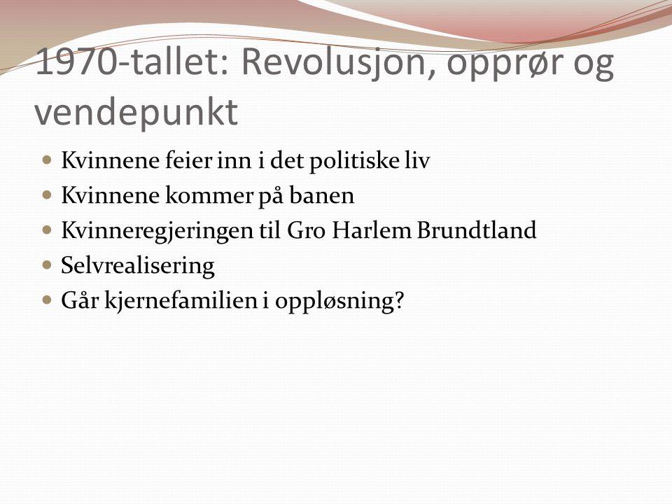 1970-tallet: Revolusjon, opprør og vendepunkt