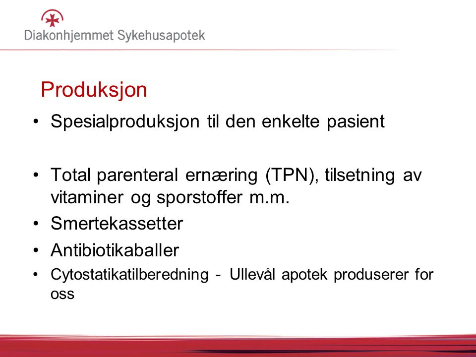 Produksjon Spesialproduksjon til den enkelte pasient