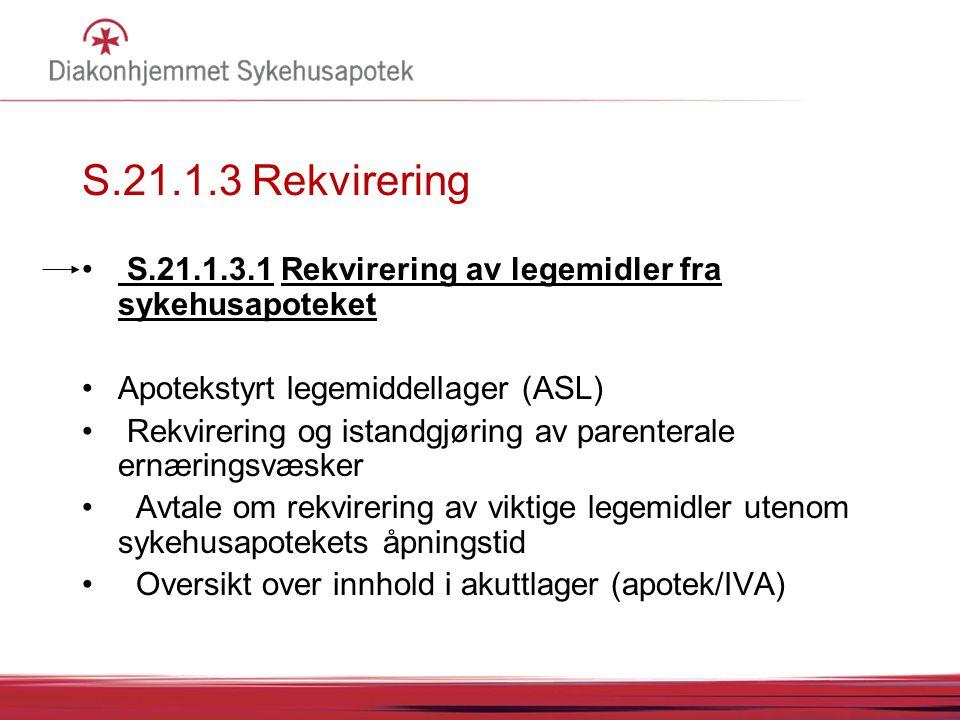 S.21.1.3 Rekvirering S.21.1.3.1 Rekvirering av legemidler fra sykehusapoteket. Apotekstyrt legemiddellager (ASL)