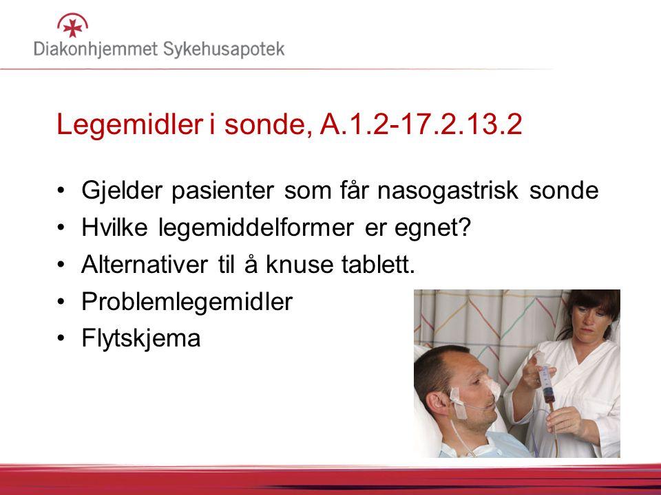 Legemidler i sonde, A.1.2-17.2.13.2 Gjelder pasienter som får nasogastrisk sonde. Hvilke legemiddelformer er egnet
