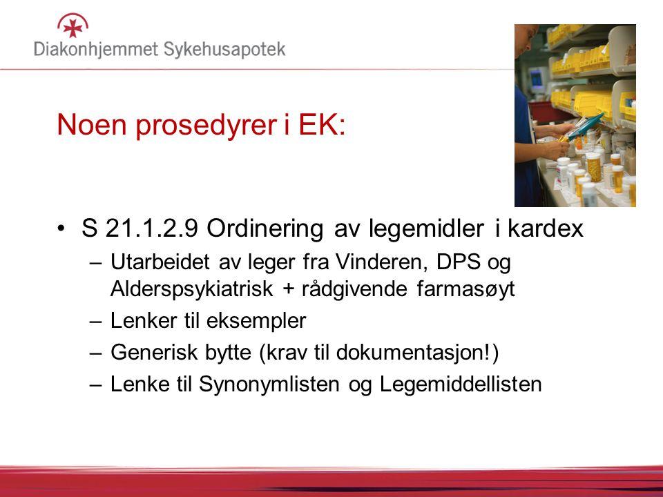 Noen prosedyrer i EK: S 21.1.2.9 Ordinering av legemidler i kardex
