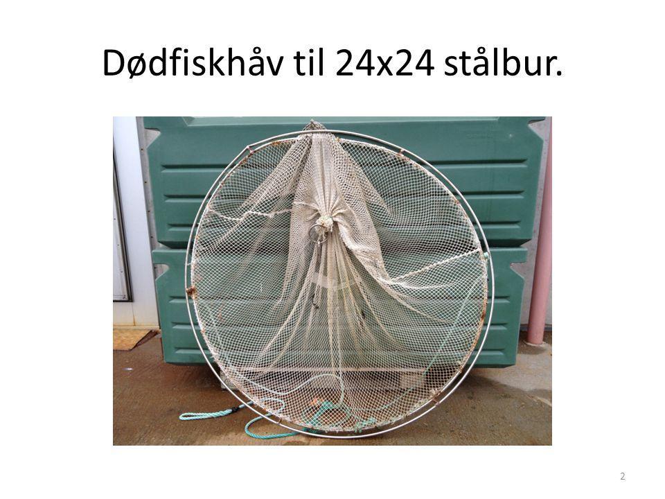 Dødfiskhåv til 24x24 stålbur.