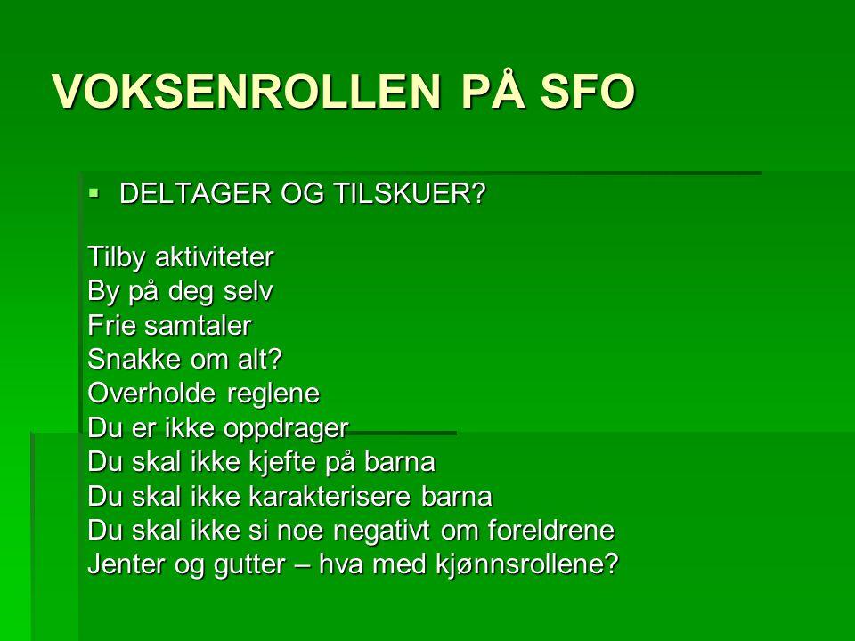 VOKSENROLLEN PÅ SFO DELTAGER OG TILSKUER Tilby aktiviteter