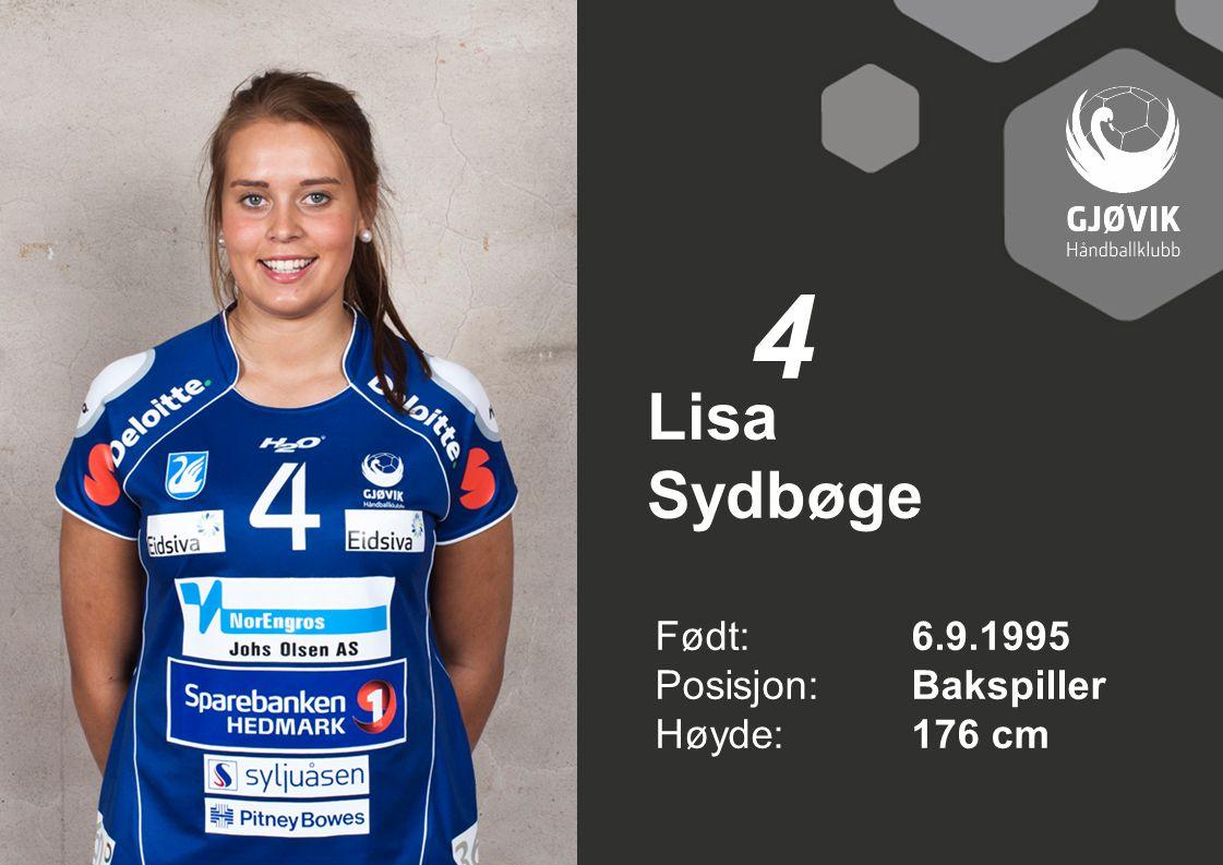 4 Lisa Sydbøge Født: 6.9.1995 Posisjon: Bakspiller Høyde: 176 cm