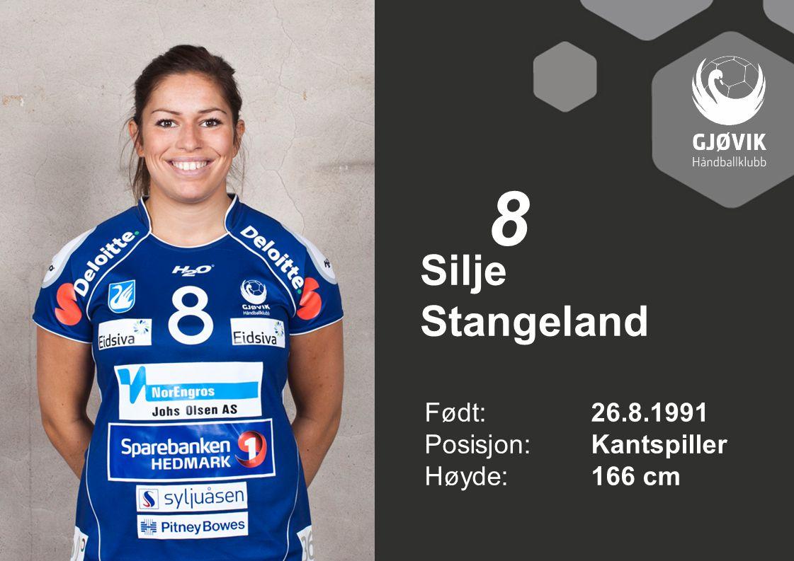8 Silje Stangeland Født: 26.8.1991 Posisjon: Kantspiller Høyde: 166 cm