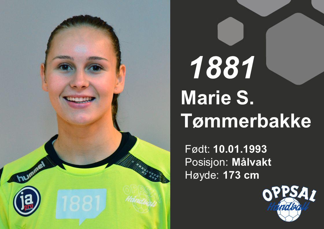 1881 Marie S. Tømmerbakke Født: 10.01.1993 Posisjon: Målvakt Høyde: 173 cm